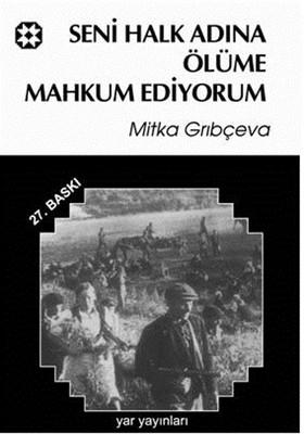 Seni Halk Önünde Ölüme Mahkum Ediyorum , Mitka Grıbçeva - Fiyatı ...