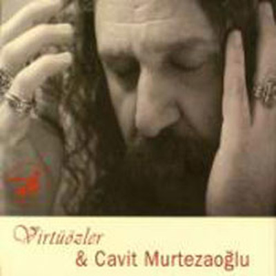 Virtuozler & Cavit Murtezaoğlu