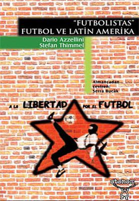 Futbolistas - Futbol ve Latin Amerika