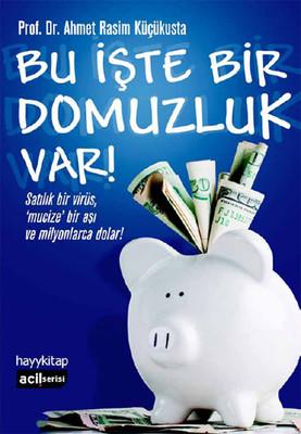 Bu İşte Bir Domuzluk Var! , Prof. Dr. Ahmet Rasim Küçükusta - Fiyatı &  Satın Al | idefix