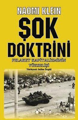 Şok Doktrini - Felaket Kapitalizmin Yükselişi , Naomi Klein ...