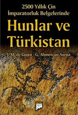 2500 Yıllık Çin İmparatorluğu Belgelerinde Hunlar ve Türkistan