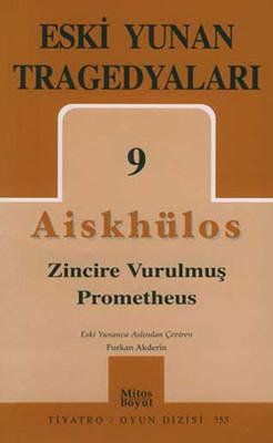 Eski Yunan Tragedyaları 9 - Zincire Vurulmuş Prometheus