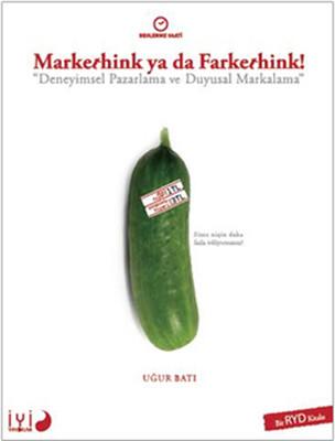 """Markethink Ya Da Farkethink: """"Deneyimsel Pazarlama ve Duyusal Markalama"""""""