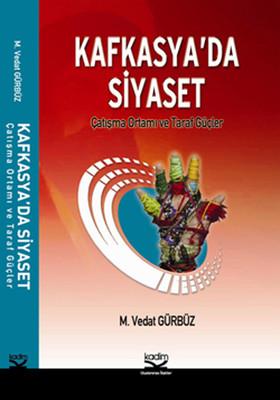 Kafkasya'da Siyaset Çatışma ve Taraf Güçler