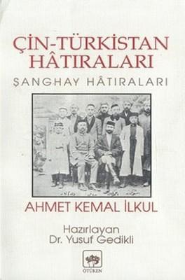 Çin-Türkistan Hatıraları Şanghay Hatıraları