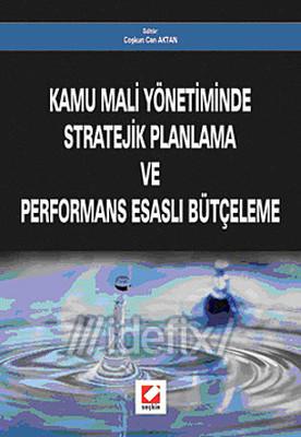Kamu Mali Yönetiminde Stratejik Planlama ve Performans Esaslı Bütçeleme
