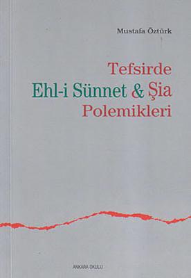 Tefsirde Ehl-i Sünnet ve Şia Polemikleri
