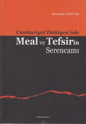 Cumhuriyet Türkiyesi'nde Meal ve Tefsirin Serencamı
