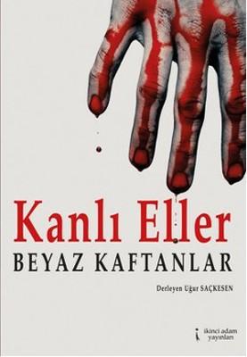 Kanlı Eller Beyaz Kaftanlar