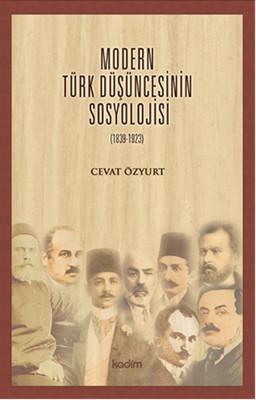 Modern Türk Düşüncesinin Sosyolojisi (1839 - 1923)