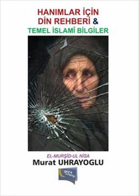Hanımlar İçin Din Rehberi Temel İslam Bilgiler