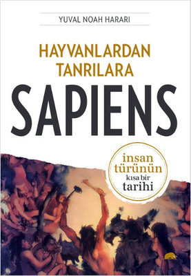 Hayvanlardan Tanrılara-Sapiens