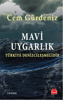 Mavi Uygarlık - Türkiye Denizcileşmelidir