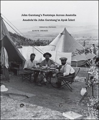 Anadolu'da John Garstang'ın Ayak İzleri