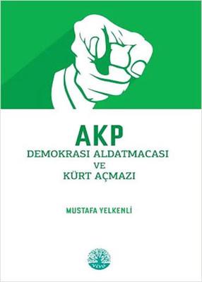 AKP Demokrasi Aldatmacası ve Kürt Açmazı