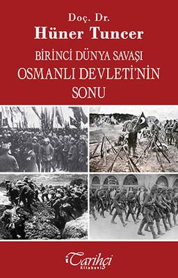Birinci Dünya Savaşı Osmanlı Devletinin Sonu