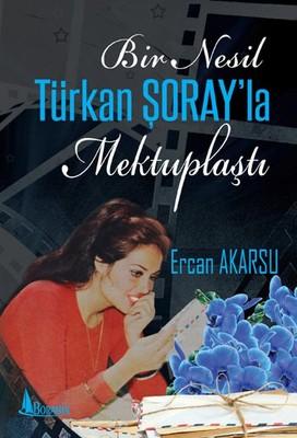 Bir Nesil Türkan Şoray'la Mektuplaştı