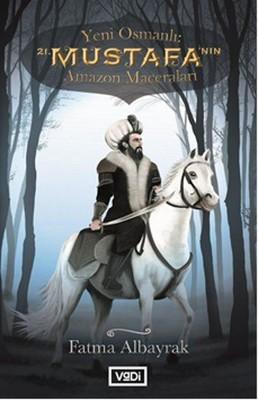 Yeni Osmanlı 21.Mustafa'nın Amazon Maceraları