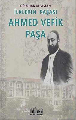 İlklerin Paşası Ahmet Vefik Paşa , Oğuzhan Alpaslan - Fiyatı ...