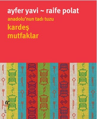 Anadolu'nun Tadı Tuzu Kardeş Mutfaklar