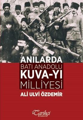 Anılarda Batı Anadolu Kuva-yı Milliyesi