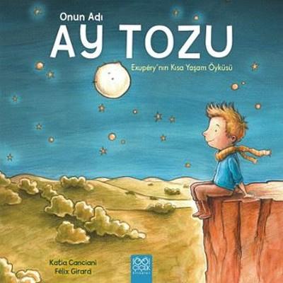 Onun Adı Ay Tozu-Exupery'nin Kısa Yaşam Öyküsü