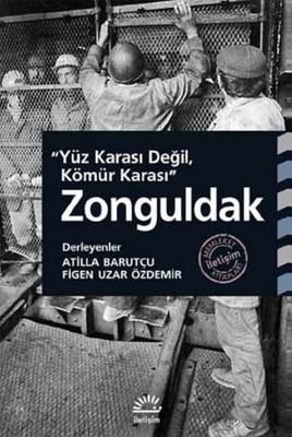 Yüz Karası Değil Kömür Karası Zonguldak
