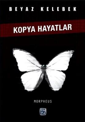 Beyaz Kelebek - Kopya Hayatlar