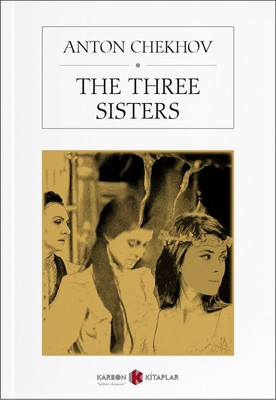 three sisters notes The three sisters a synopsis of the play by anton chekhov a year after the death of their father, an army officer, the moscow-bred sisters prosorov--olga, masha and irina--are finding life drab and increasingly hopeless in a russian provincial town.