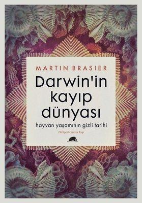 Darwin'in Kayıp Dünyası-Hayvan Yaşamının Gizli Tarihi