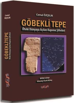 Göbekli Tepe-Öteki Dünyaya Açılan Kapının Şifreleri 1.Kitap ...