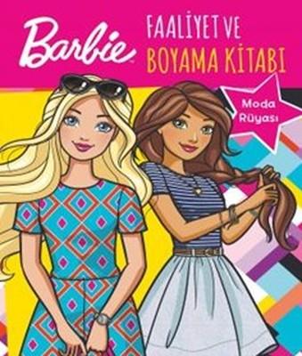 Barbie Moda Ruyasi Faaliyet Ve Boyama Kitabi Kolektif Fiyati