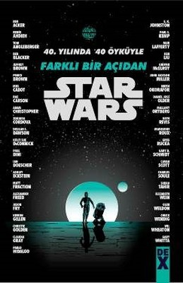 Starwars-40.Yılında 40 Öyküyle Farklı Bir Açıdan