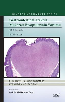 Biyopsi Yorumları Serisi-Gastrointestinal Traktüs Mukozası Biyopsilerinin Yorumu Cilt 2-Neoplastik