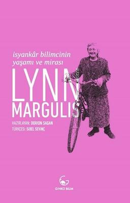 Lynn Margulis-İsyankar Bilimcinin Yaşamı ve Mirası