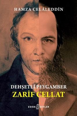 Dehşetli Peygamber Zarif Cellat