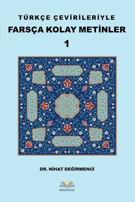 Türkçe Çevirileriyle Farsça Kolay Metinler 1