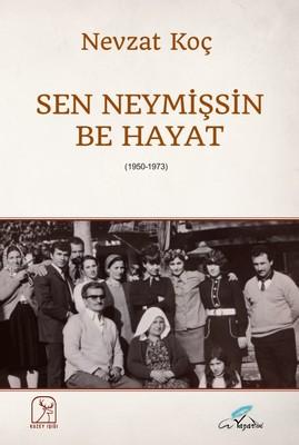 Sen Neymişsin Be Hayat 1950-1973
