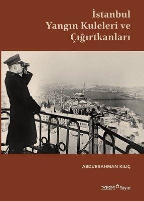 İstanbul Yangın Kuleleri ve Çığırtkanları
