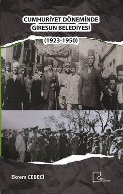 Cumhuriyet Döneminde Giresun Belediyesi 1923-1950