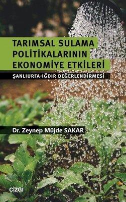 Tarımsal Sulama Politikalarının Ekonomiye Etkileri , Zeynep Müjde Şakar -  Fiyatı & Satın Al | idefix