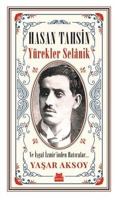 Hasan Tahsin: Yürekler Selanik-Ve İşgal İzmir'den Hatıralar