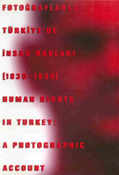 Fotoğraflarla Türkiyede İnsan Hakları (1839 - 1990).pdf