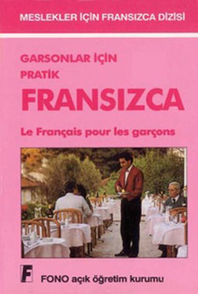 Garsonlar ve Turistik İşletmeler İçin Pratik Fransızca.pdf