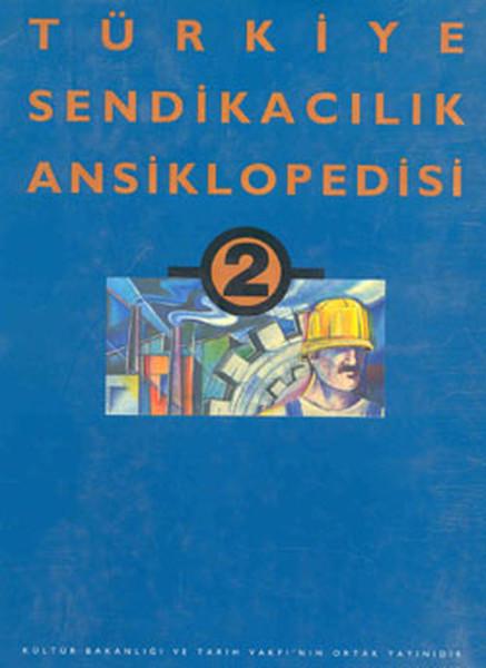 Türkiye Sendikacılık Ansiklopedisi Cilt-2.pdf
