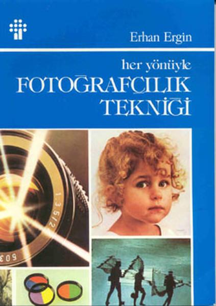 Her Yönüyle Fotoğrafçılık Tekniği.pdf