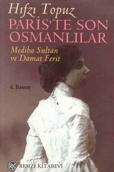 Pariste Son Osmanlılar - Mediha Sultan ve Damat Ferit.pdf