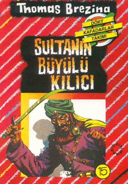 Dört Kafadarlar Takımı 15-Sultanın Büyülü Kılıc