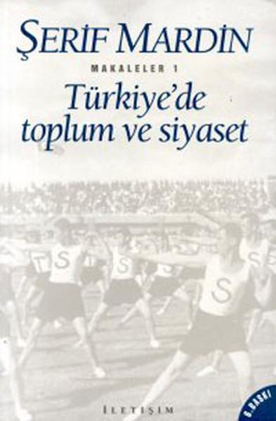 Türkiye`de Toplum ve Siyaset